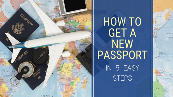 how to get a new passport in 5 steps
